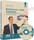 Ajutorul de stat - afaceri cu bani publici. Aspecte practice privind aplicarea legislatiei in domeniul ajutorului de stat - Ciprian Pilan