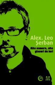 Alte camere, alte glasuri de ieri - Alex. Leo Serban