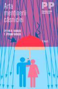 Arta mentinerii casniciei - Sylvia R. Karasu, T. Byram Karasu