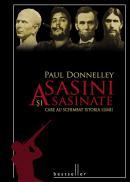 Asasini si asasinate care au schimbat istoria lumii - Paul Donnelley