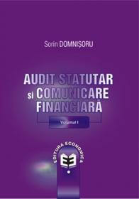 Audit statutar si comunicare financiara Volumul I - Sorin Domnisoru