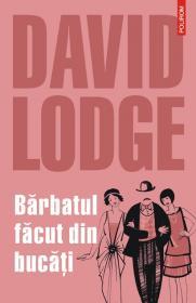 Barbatul facut din bucati - David Lodge