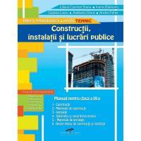 CONSTRUCTII, INSTALATII SI LUCRARI PUBLICE. Manual pentru clasa a IX-a - IULIANA CARMEN STANA, IOANA ZLATOIANU, GIGLIOLA NICANDRA LASCU, ADELAIDA GLONT, ANDREI FEHER