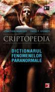 CRIPTOPEDIA. DICTIONARUL FENOMENELOR PARANORMALE - KRAMER, David F.; MABERRY, Jonathan