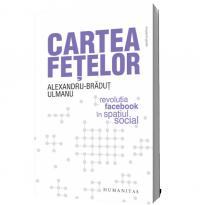 Cartea fetelor. Revolutia Facebook in spatiul social - Alexandru-Bradut Ulmanu