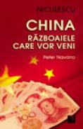 China. Razboaiele care vor veni - Peter Navarro