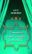 Comentarii asupra Societatii spectacolului - Guy Debord