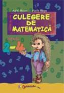 Culegere de matematica, clasele II-IV - Aurel Maior , Elena Maior , Vasile Blaga , Elena Blaga , Nicu Ploscariu