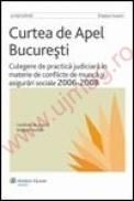Culegere de practica judiciara in materie de conflicte de munca si asigurari sociale, 2006-2008 (2008) - ***