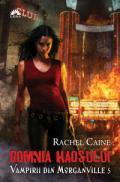 DOMNIA HAOSULUI. VAMPIRII DIN MORGANVILLE 5 - Rachel Caine