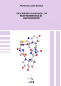 Descrierea substantelor morfinomimetice si halucinogene - Pruteanu Laura-Mihaela