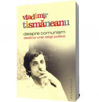 Despre comunism - Vladimir Tismaneanu