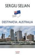 Destinatia: Australia - Sergiu Selian
