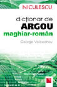 Dictionar de argou maghiar-roman - George Volceanov