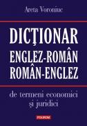 Dictionar englez-roman/roman-englez de termeni economici si juridici - Areta Voroniuc