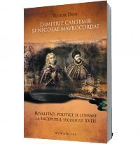 Dimitrie Cantemir si Nicolae Mavrocordat - Tudor Dinu