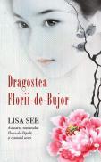 Dragostea Florii-de-Bujor - Lisa See