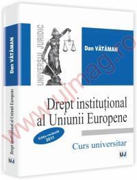 Drept Institutional al Uniunii Europene - Dan Vataman