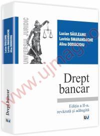 Drept bancar Editia a II-a, revazuta si adaugita - Lucian Sauleanu