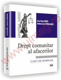 Drept comunitar al afacerilor - Anca Ileana Dusca, Andreea-Livia Turculeanu