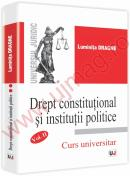 Drept constitutional si institutii politice Vol II Curs universitar - Luminita Dragne