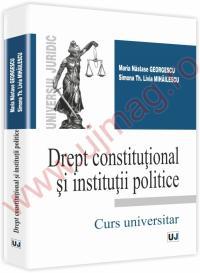 Drept constitutional si institutii politice - Maria Th. Georgescu, Simona Livia Mihailescu