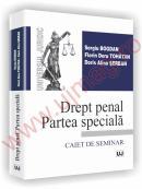 Drept penal. Partea speciala - Caiet de seminar - Bogdan Sergiu, Florin Doru Tohatan, Alina Serban Doris