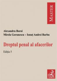 Drept penal al afacerilor. Editia 5 - Barbu Ionut Andrei , Gorunescu Mirela , Boroi Alexandru