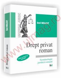 Drept privat roman - Editie revazuta si adaugita - Emil Molcut