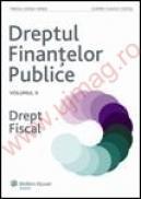 Dreptul Finantelor Publice. Vol. II - Drept fiscal - Mircea Stefan Minea