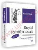 Dreptul Securitatii Sociale. Curs universitar - Editia a III-a - Alexandru Ticlea