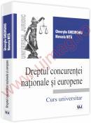 Dreptul concurentei nationale si europene - Gheorghe Gheorghiu, Manuela Nita