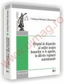Dreptul de dispozitie al sotilor asupra bunurilor ce le apartin, in diferite regimuri matrimoniale - Cristina-Mihaela Craciunescu