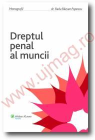 Dreptul penal al muncii - Monografii (2008) - Radu Razvan Popescu
