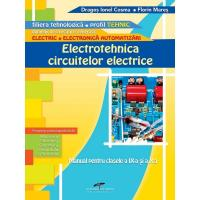 ELECTROTEHNICA CIRCUITELOR ELECTRICE. Manual pentru clasele a IX-a si a X-a - Dragos Ionel Cosma, Florin Mares
