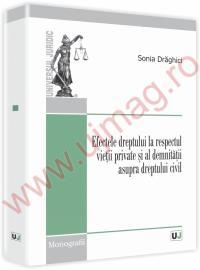 Efectele dreptului la respectul vietii private si al demnitatii asupra dreptului civil - Sonia Draghici