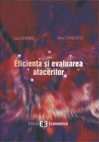 Eficienta si evaluarea afacerilor - Liviu Spataru , Alina Stancovici