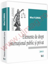 Elemente de drept international public si privat - Mihai Floroiu