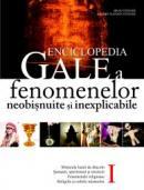 Enciclopedia gale a fenomenelor neobisnuite si inexplicabile - Brad E. Steiger , Sherry Hansen Steiger