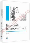 Exceptiile in procesul civil - Dumitru A. P. Florescu, Roxana Popa, Adrian Popa, Liviu Popa, Marius Epure, Gabriela Spataru, Daniel Zamfirache
