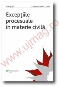 Exceptiile procesuale in materie civila - Andreea Ciurea
