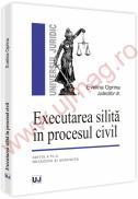 Executarea silita in procesul civil. Editia a IV-a revazuta si adaugita - Evelina Oprina