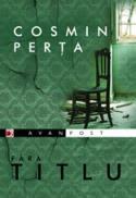 FARA TITLU - PERTA, Cosmin