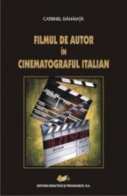FILMUL DE AUTOR IN CINEMATOGRAFUL ITALIAN - Catrinel Danaiata