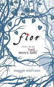 Fior - seria Lupii din Mercy Falls, vol.I - Maggie Stiefvater
