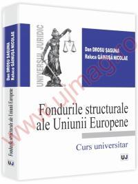 Fondurile structurale  ale Uniunii Europene - Dan Drosu Saguna, Gainusa Nicolae Raluca