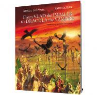 From Vlad the Impaler to Dracula the Vampire - Neagu Djuvara