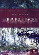 Ierburile sacre. Etnobotanica magica romaneasca - Cornel Dan Niculae