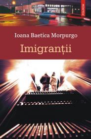 Imigrantii - Ioana Baetica Morpurgo