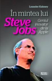 In mintea lui Steve Jobs - Leander Kahney